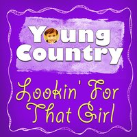 Lookin' for That Girl - Single — Young Country Hits
