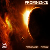 Party Crasher / Particle — Prominence