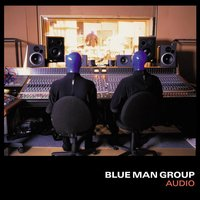 Audio — Blue Man Group