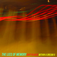 Soft Places b/w Within a Dream II — The Lees of Memory