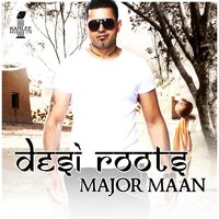 Desi Roots — Major Maan
