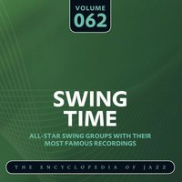 Swing Time - The Encyclopedia of Jazz, Vol. 62 — сборник