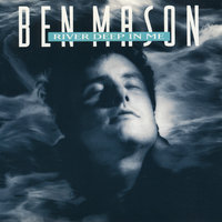 River Deep in Me — Ben Mason