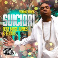 Suicidal (feat. Mike Jones & Fudge) — Mike Jones, Fudge, Young Verse
