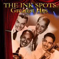Greatest Hits — The Ink Spots