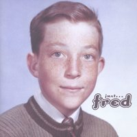 Just Fred — Fred Schneider
