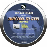 Baby Feel So Good — Tolga Diler