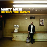Before the Dawn — Marty Muse