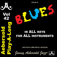Blues In All Keys - Volume 42 — James Williams, Mickey Roker, Bob Cranshaw, Jamey Aebersold Play-A-Long