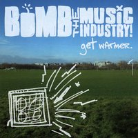 Get Warmer — Bomb The Music Industry!