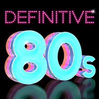 Definitive 80's — 80's Pop Band, Compilation Années 80, The 80's Band, 80's Pop Band|Compilation Années 80|The 80's Band