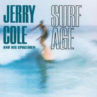 Surf Age — Jerry Cole And His Spacemen