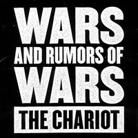 Wars And Rumors Of Wars — The Chariot