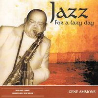 Jazz for a Lazy Day — Gene Ammons