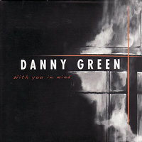 With You in My Mind — Danny Green