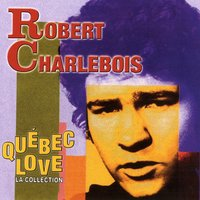 Québec Love: la collection — Robert Charlebois