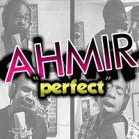 Ahmir: Perfect (Cover) - Single — Ahmir