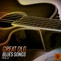 Great Old Blues Songs, Vol. 4 — сборник