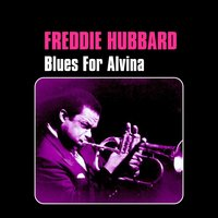 Blues for Alvina — Freddie Hubbard