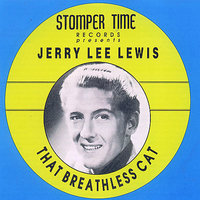 That Breathless Cat — Jerry Lee Lewis