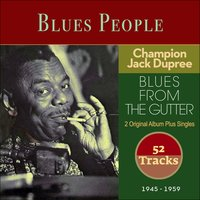 Blues From The Gutter — Champion Jack Dupree