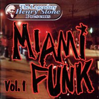 The Legendary Henry Stone Presents: Miami Funk Vol. 1 — Various Artists - Henry Stone Music