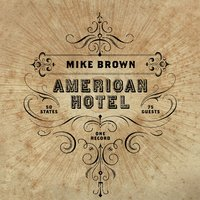 American Hotel — Mike Brown