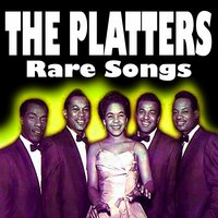 Rare Songs — The Platters