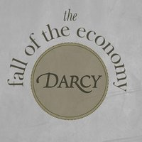 The Fall of the Economy — Darcy