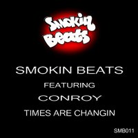 Times Are Changin (feat. Conroy) — Smokin Beats