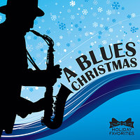 A Blues Christmas — Holiday Favorites