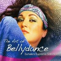The Art of Bellydance: Suhaila's Supreme Selections — сборник