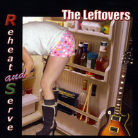 Reheat and Serve — The Leftovers