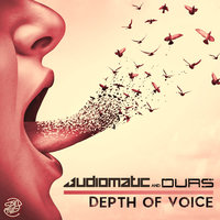 Depth of Voice — Audiomatic, Durs