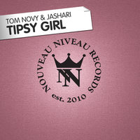 Tipsy Girl — Tom Novy & Jashari