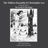 The Two Towers — Peter Hall, Caspar Reiff, The Tolkien Ensemble, The Tolkien Ensemble & Christopher Lee, Morten Ryelund