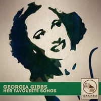 Her Favourite Songs — Georgia Gibbs