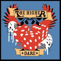Dare — The Higher