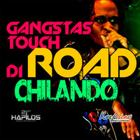 Gangstas Touch di Road - Single — Chilando