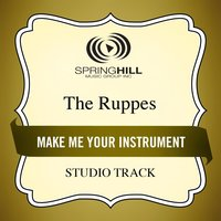 Make Me An Instrument (Studio Track) — The Ruppes