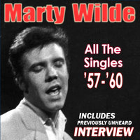 All The Singles '57-'60 (With Interview) — Marty Wilde