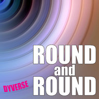 Round and Round Mixes — Dyverse