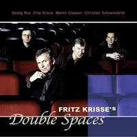 Double Spaces — Fritz Krisse Quartet