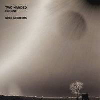 Good Misdeeds — Two Handed Engine