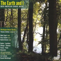 The Earth and I — Samuel Barber, Morten Lauridsen, Donald McCullough, Lori Laitman, Norman Dinerstein, Ross Lee Finney, Stephen Chatman