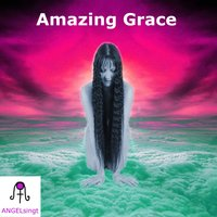 Amazing Grace — Angelsingt