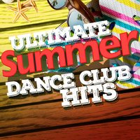 Ultimate Summer Dance Club Hits — Ultimate Summer Dance Club