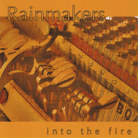 Into the fire — Rainmakers