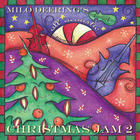 Milo Deering's All Acoustic Christmas Jam Volume 2 — Milo Deering