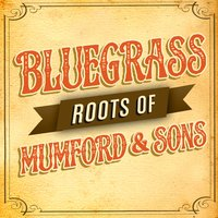 Bluegrass Roots of Mumford & Sons — сборник